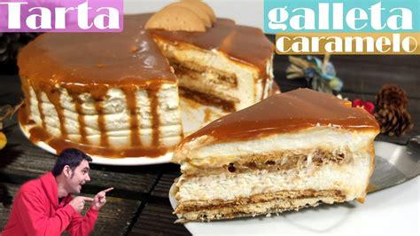 Tarta de caramelo y galleta. Sin horno , receta fácil ...