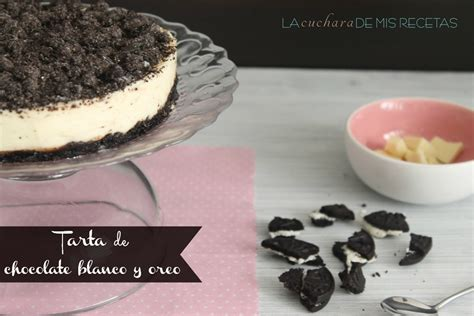 Tarta de chocolate blanco y oreo | La cuchara de mis recetas