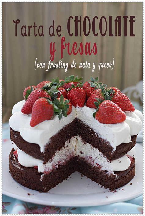 Tarta de chocolate y fresas {con frosting de nata y queso ...