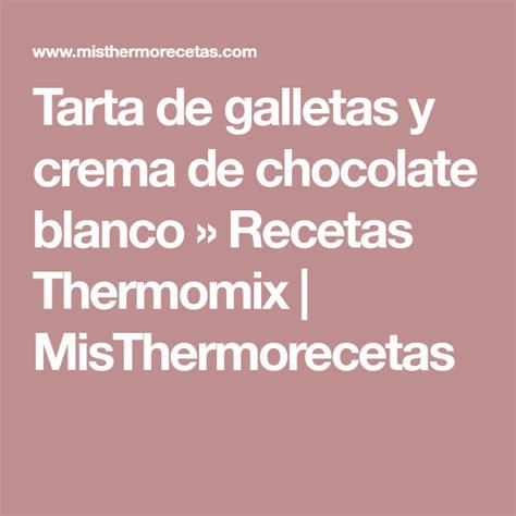 Tarta de galletas y crema de chocolate blanco | Galletas ...