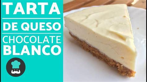 Tarta de QUESO y chocolate blanco SIN HORNO | Receta de ...