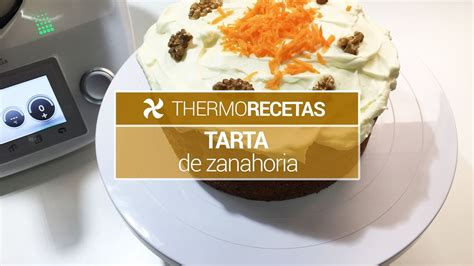 Tarta de zanahoria Thermomix   YouTube