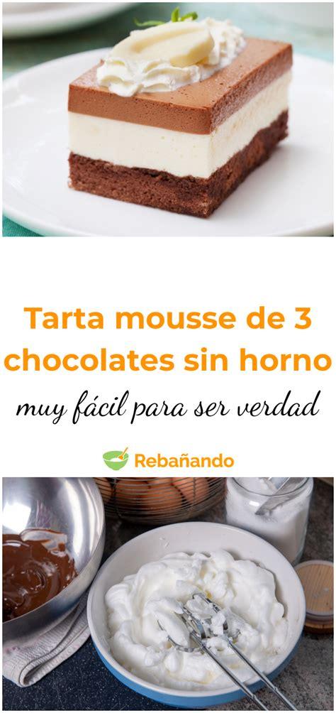 TARTA MOUSSE de 3 chocolates SIN HORNO, ¡demasiado fácil ...