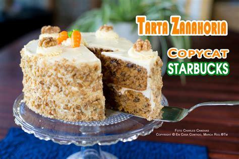 Tarta Zanahoria o Carrot Cake Copycat Starbucks ...