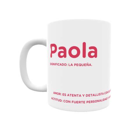 Taza con el significado del nombre Paola.