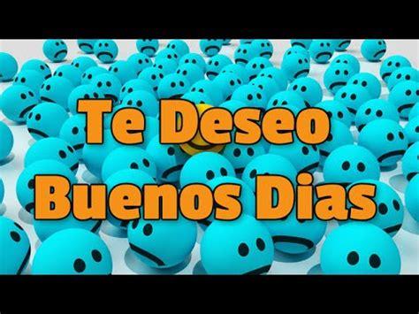 Te Deseo Buenos Dias   YouTube