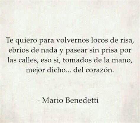 Te quiero para volvernos locos de risa. Mario Benedetti ...