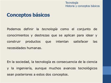 Tecnología, historia y conceptos básicos