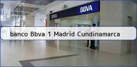 Teléfono y Dirección Banco Bbva, 1, Madrid, Cundinamarca ...
