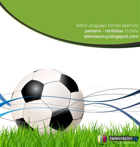 Televisión de Uruguay online: Hoy: Fútbol Uruguayo ...