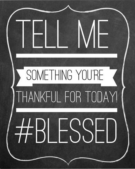 Tell me something you re thankful for. #blessed Online ...