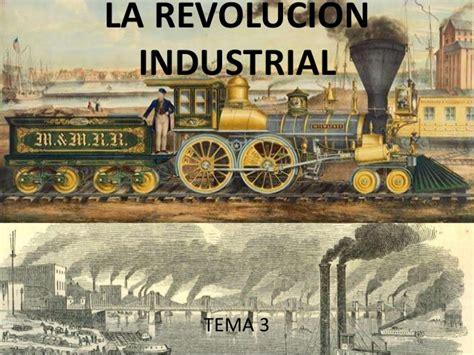 TEMA 3  Las Revoluciones Industriales