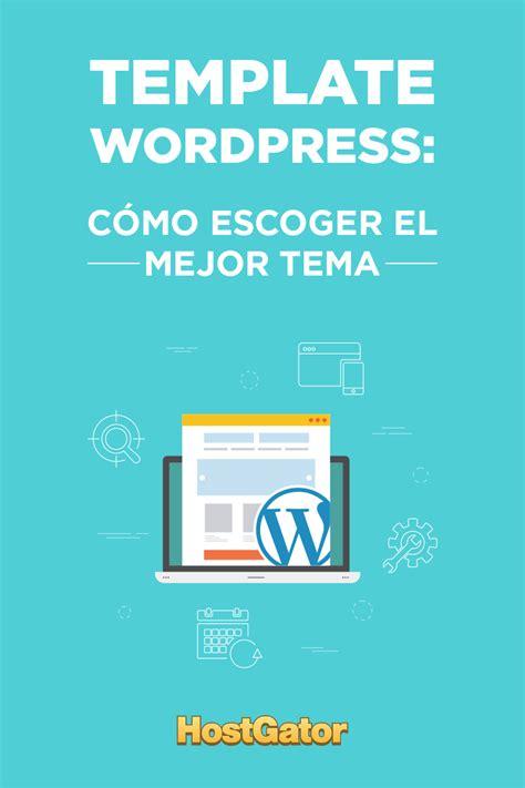 Template WordPress: Cómo escoger el mejor tema para tu ...
