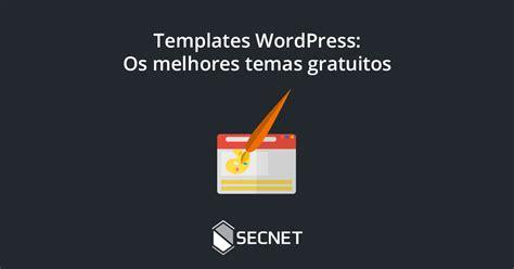 Templates Wordpress: os melhores temas gratuitos ...