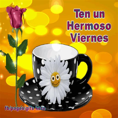 Ten un hermoso viernes !! | Feliz viernes buenos días ...
