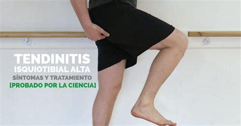 TENDINITIS ISQUIOTIBIAL ALTA: Síntomas y tratamiento ...