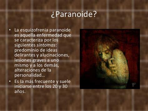 tengo esquizofrenia paranoide y te lo cuento ...   Off ...