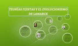 TEORÍAS FIJISTAS Y EL EVOLUCIONISMO DE LAMARCK by ...