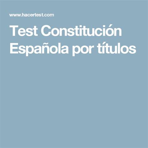 Test Constitución Española por títulos | Constitucion ...