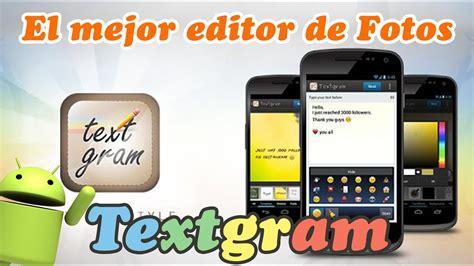 Textgram || El mejor editor de fotos para Android Gratuito ...