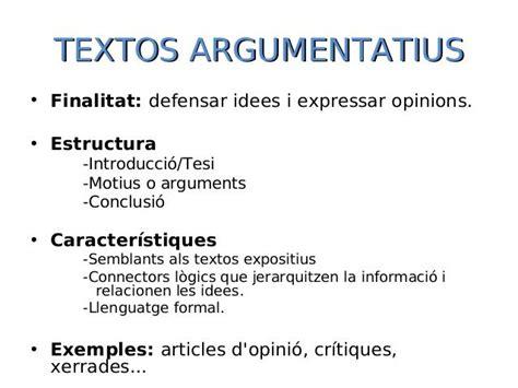 TEXTOS ARGUMENTATIUS• Finalitat: defensar idees i ...