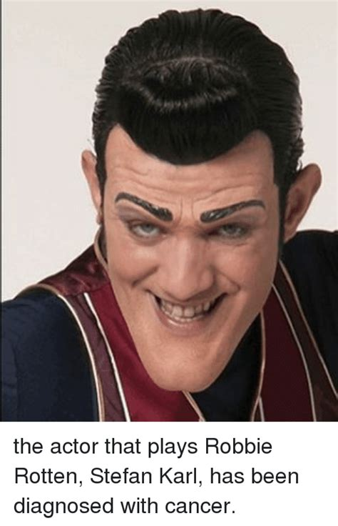 The Actor That Plays Robbie Rotten Stefan Karl Has Been ...