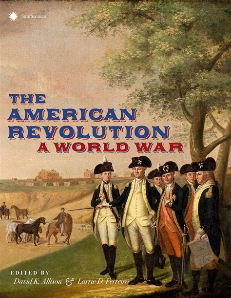 The American Revolution: A World War   Journal of the ...