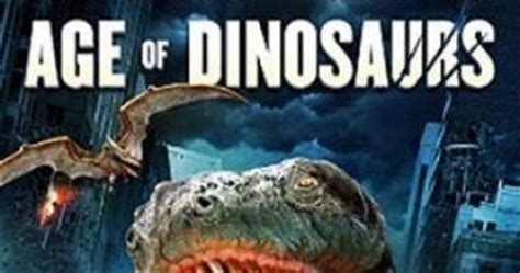 The B Movie Shelf: Age of Dinosaurs  2013