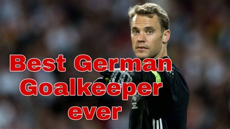 The best German Goalkeeper of all time top 10   YouTube