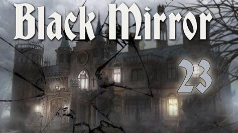 The Black Mirror   Завещание. Часть 23   YouTube