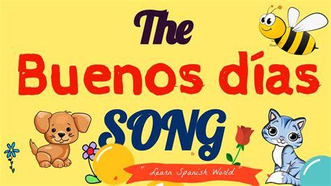 The Buenos Dias Song   YouTube
