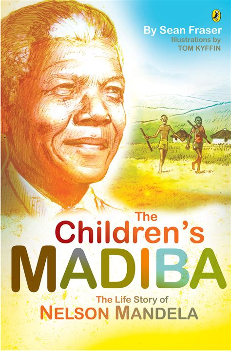 The Children s Madiba: The Life Story of Nelson Mandela by ...