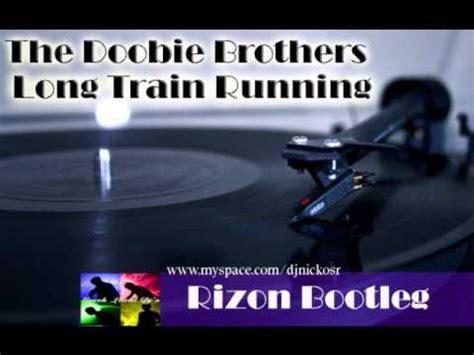 The Doobie Brothers   Long Train Running  Rizon Bootleg ...