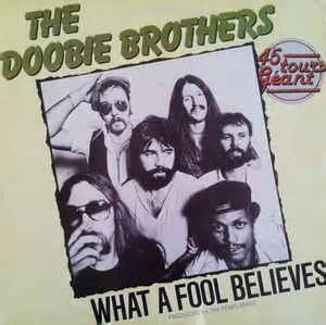 The Doobie Brothers   What A Fool Believes / Long Train ...