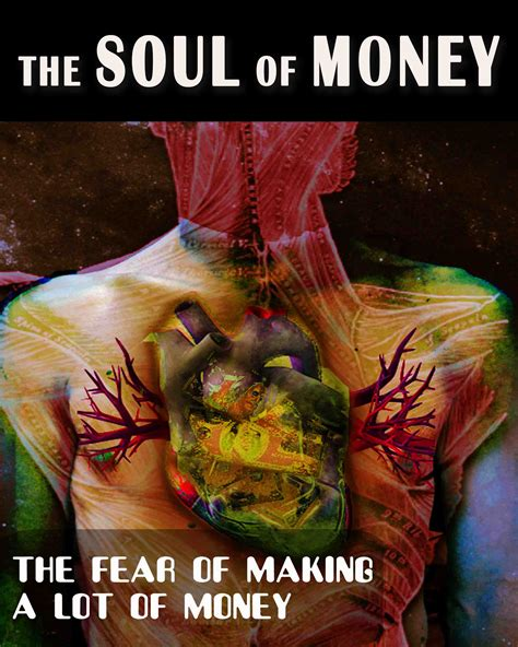 The Fear of Making a lot of Money   The Soul of Money « EQAFE