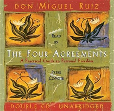 The Four Agreements By Don Miguel Ruiz  Thanks Jason Kay