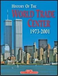 The History of the World Trade Center 1973 2001 ...