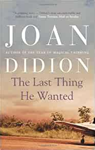 The Last Thing He Wanted: Amazon.co.uk: Joan Didion ...
