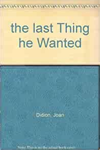 the last Thing he Wanted: Joan Didion: Amazon.com: Books