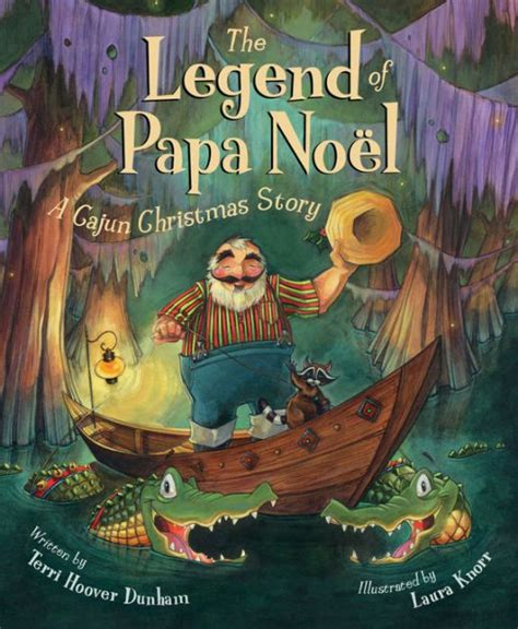 The Legend of Papa Noel: A Cajun Christmas Story by Terri ...