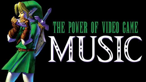 The Power of Video Game Music   YouTube