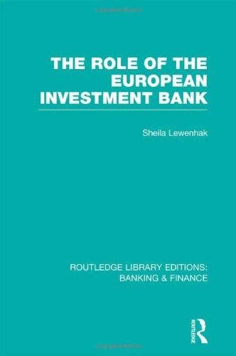 The Role of the European Investment Bank  RLE Banking ...