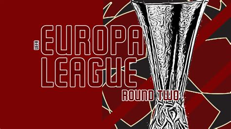 The second round of the 2018/19 UEFA Europa League ...