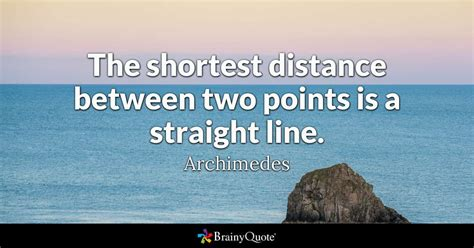The shortest distance between two points is a straight ...