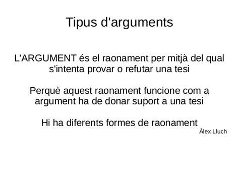 Tipus arguments. Text argumentatiu: article d opinió