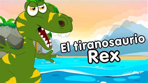 Tiranosaurio Rex canciones infantiles de dinosaurios   YouTube