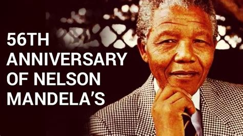 Today in History: 56th anniversary of Nelson Mandela's ...