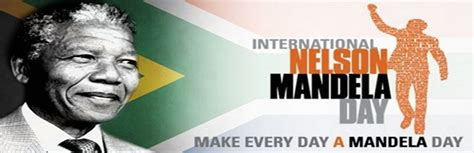 Today Is Nelson Mandela International Day | Take Action ...