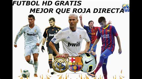 Todo el futbol gratis en HD 2014 mejor que rojadirecta ...