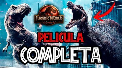 TODO JURASSIC WORLD 3 FILTRADO!! PELÍCULA COMPLETA   YouTube